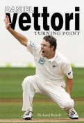 Daniel Vettori: Turning Point