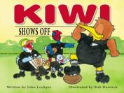 Kiwi Shows Off