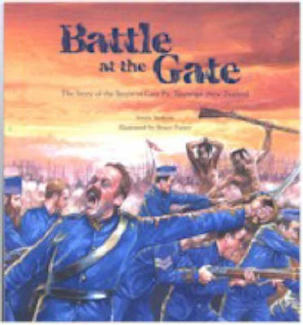 Battle at the Gate: the Story of the Battle of Gate Pa, Tauranga, New Zealand