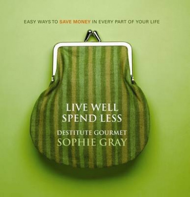 Live Well, Spend Less: Easy Ways to Save Money in Every Part of Your Life