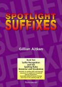Spotlight on Suffixes Book 2