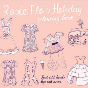 Rosie Flo's Holiday Colouring Book