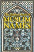The Modern Book of Muslim Names