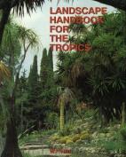 A Landscape Handbook for the Tropics