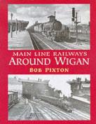 Main Line Railways around Wigan