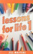 Lessons for Life: Bk. 1