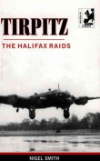 Tirpitz - The Halifax Raids