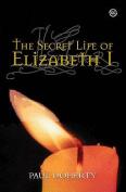 The Secret Life of Elizabeth I