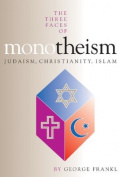 The Three Faces of Monotheism