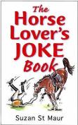 The Horse Lover's Joke Book