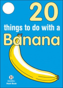 20 Things to Do with a Banana
