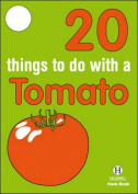 20 Things to Do with a Tomato