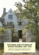 Fixtures and Fittings in Dated Houses, 1567-1763