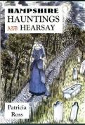 Hampshire Hauntings and Hearsay
