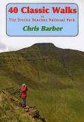 40 Classic Walks in the Brecon Beacons National Park