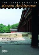 The Secret Spirit of Korean Architecture