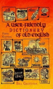 A User-friendly Dictionary of Old English and Reader