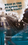 What is the Purpose of Your Visit?