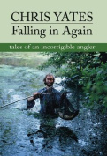 Anglers Book Supply Co 1-873674-33-3 Falling In Again - Tales Of An Incorriglble Angler