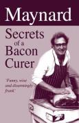 Maynard - Secrets of a Bacon Curer