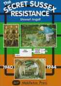 Secret Sussex Resistance, 1940-44