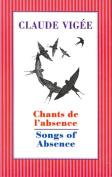 Chants De L'absence / Songs of Absence