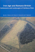 Iron Age and Romano-British Settlements and Landscapes of Salisbury Plain