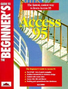 The Beginner's Guide to Access 95