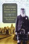 A Hundred Years in the Highlands