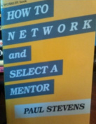 How to Network and Select a Mentor