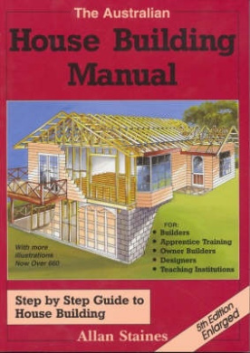The Australian House Building Manual Allan Staines Shop