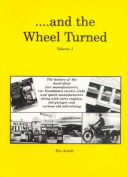 ...and the Wheel Turned: Vol 1
