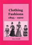 Clothing Fashions 1895 - 1900
