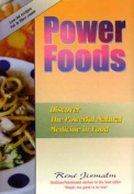 Power Foods - Discover the Powerful Natural Medicine in Food