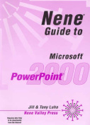 Nene Guide to Microsoft Powerpoint 2000