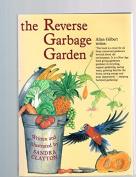 The Reverse Garbage Garden