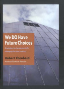 We Do Have a Future Choices