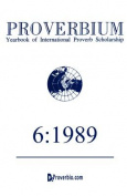 Proverbium: Yearbook of International Proverb Scholarship Volume 6