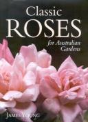 Classic Roses for Australian Gardens