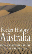Pocket History of Australia : from Aboriginal Arrival to the Present Day.