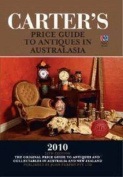 Carter's Price Guide to Antiques in Australasia 2010