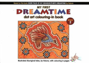 My First Dreamtime Dot Art Colouring-in Book