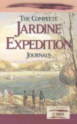 The Complete Jardine Expedition Journals
