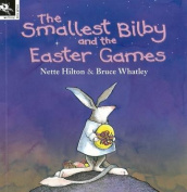 The Smallest Bilby and the Easter Games,