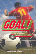 Goal! How Football Conquered the World