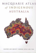The Macquarie Atlas of Indigenous Australia