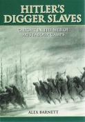 Hitler's Digger Slaves