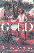 Nothing but Gold : the Diggers of 1852