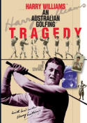 Harry Williams, an Australian Golfing Tragedy