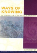 Ways of Knowing : Introduction to the Theory of Knowledge